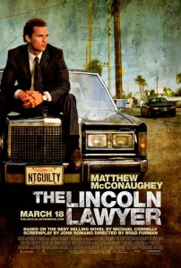 The Lincoln Lawyer is the tale of a lawyer who conducts business from the back of his Lincoln town car while representing a high-profile client in Beverly Hills.