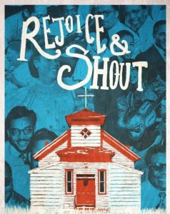 """No wonder the music is so beautiful. God is on their side."" Rejoice and Shout is a documentary on Gospel music's 200-year history."