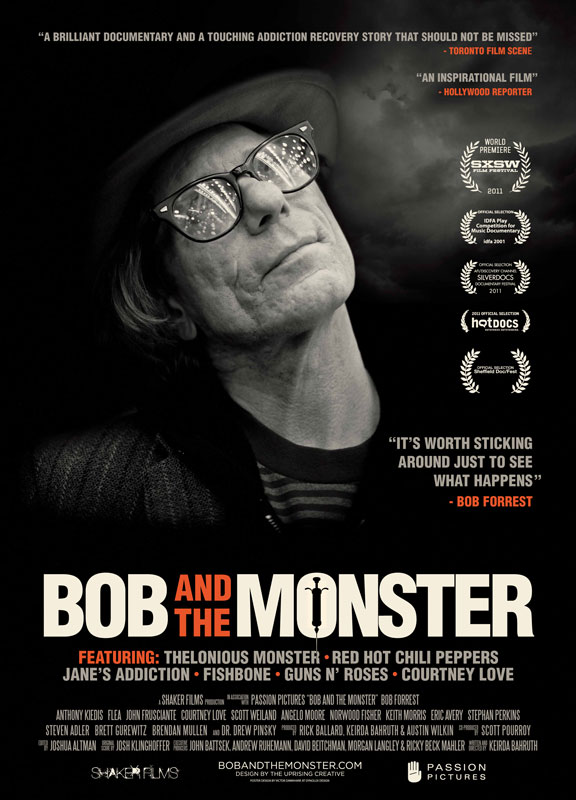 """Sex, drugs, and rock and roll: a tired cliché. But not in the hands of Keirda Bahruth who weaves these elements together in her new Oscar-worthy documentary BOB AND THE MONSTER. The net is a film that tells of private heartbreak and musical genius, grotesque demise and irrepressible hope—and an actionable new direction for drug and alcohol recovery for our addicted to addiction times."" Heroinlife.com"