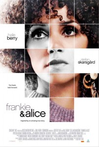 Frankie & Alice is a drama centered on a young woman with multiple personality disorder who struggles to remain her true self and not give in to her racist alter-personality.