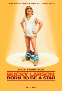 Bucky Larson: Born to Be a Star is produced by Happy Madison Productions and distributed by Columbia Pictures.