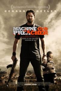 Machine Gun Preacher is an action biopic film about Sam Childers, a biker preacher-defender of Sudanese orphans.