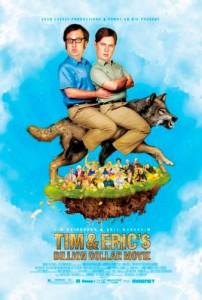 Tim and Eric's Billion Dollar Movie is Rated R for strong crude and sexual content throughout, brief graphic nudity, pervasive language, comic violence and drug use