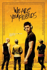 """We Are Your Friends"" is set to the heart-pounding beats of a diverse soundtrack that includes Gryffin's remix of Years & Years' ""Desire,"" plus two all-new tracks, The Americanos' ""BlackOut,"" featuring Lil Jon, Juicy J and Tyga, and Hook N Sling's ""Break Yourself,"" featuring Far East Movement and Pusha T."