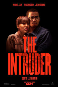 THE INTRUDER is directed by Deon Taylor (Traffik) and written by David Loughery (Lakeview Terrace), who also Executive Produces. The film stars Michael Ealy (Think Like a Man Too, The Perfect Guy) as Scott, Meagan Good (Shazam!, A Boy. A Girl. A Dream.) as Annie, Joseph Sikora (Starz's Power) as Mike, and Dennis Quaid (A Dog's Purpose, I Can Only Imagine) as Charlie.